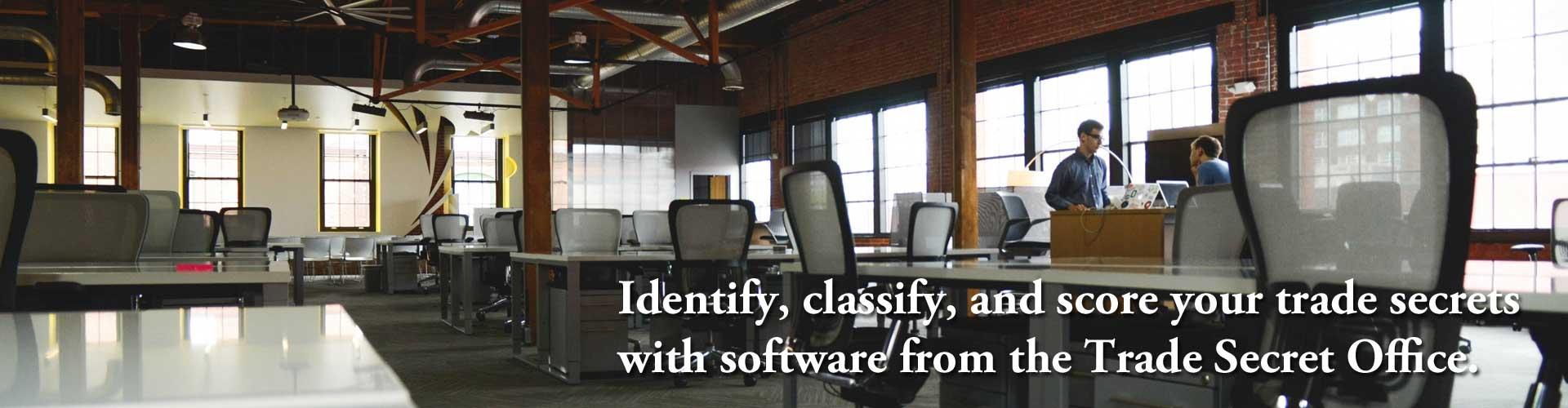Identify, classify, and score your trade secrets with software from the Trade Secret Office.